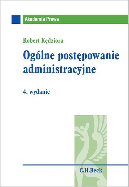Ogólne postępowanie administracyjne. Wydanie 4