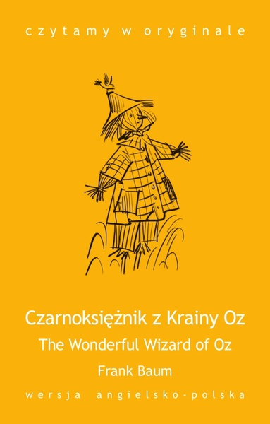 The Wonderful Wizard of Oz. Czarnoksiężnik z Krainy Oz