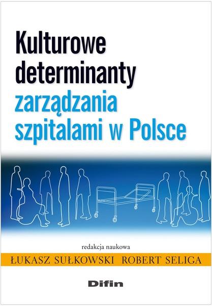 Kulturowe determinanty zarządzania szpitalami w Polsce