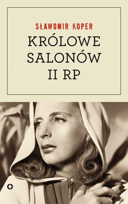 Królowe salonów Drugiej Rzeczpospolitej - Sławomir Koper