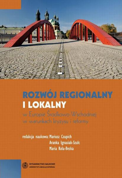 Rozwój regionalny i lokalny w Europie Środkowo-Wschodniej w warunkach kryzysu i reformy