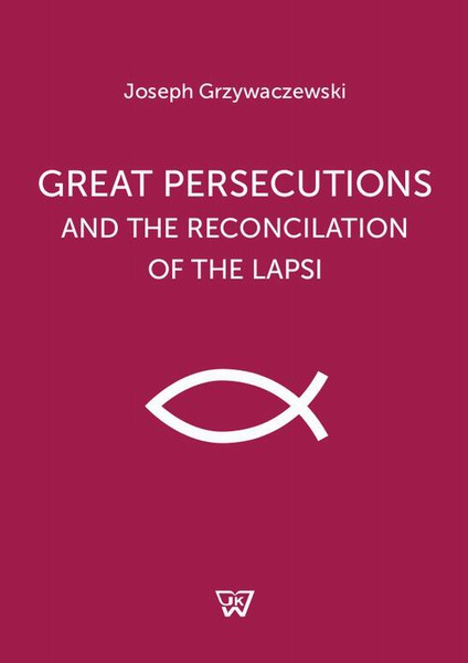 Great persecutions and the reconciliation of the lapsi