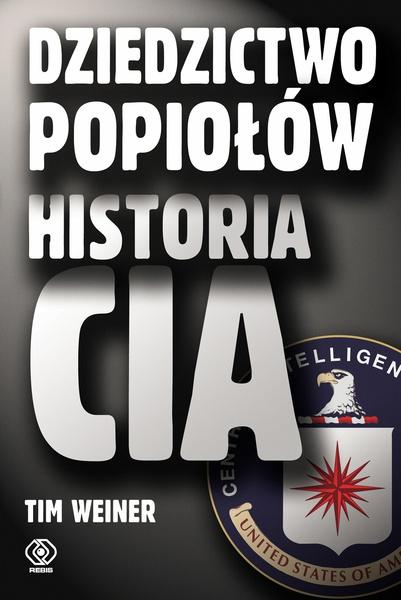 Dziedzictwo popiołów. Historia CIA