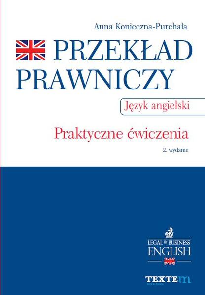 Przekład prawniczy. Praktyczne ćwiczenia. Język angielski. Wydanie 2