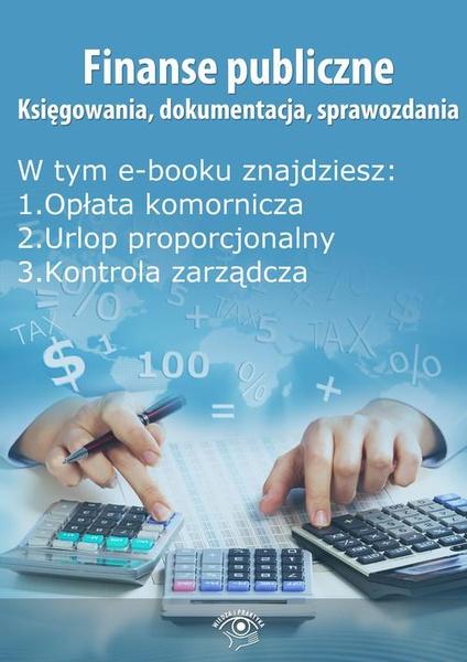Finanse publiczne. Księgowania, dokumentacja, sprawozdania, wydanie czerwiec 2014 r.