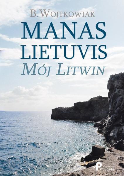Manas Lietuvis. Mój Litwin