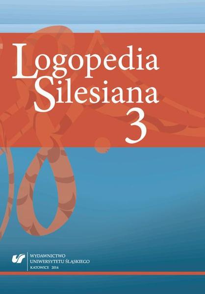 """Logopedia Silesiana"". T. 3"