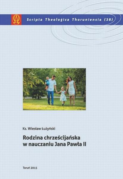 Rodzina chrześcijańska w nauczaniu Jana Pawła II