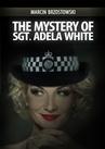 ebook The Mystery of Sgt Adela White - Marcin Brzostowski