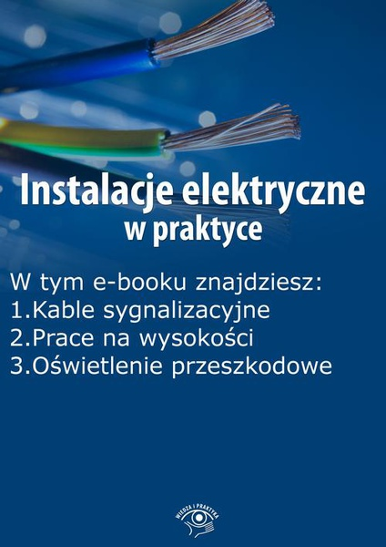 Instalacje elektryczne w praktyce, wydanie grudzień 2015 r.