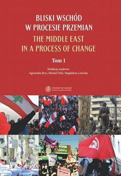 Bliski Wschód w procesie przemian. The Middle East in a process of change. 1