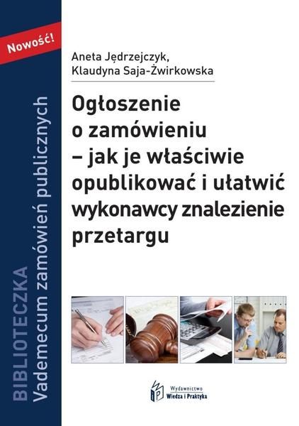 Ogłoszenie o zamówieniu - jak je właściwie opublikować i ułatwić wykonawcy znalezienie przetargu