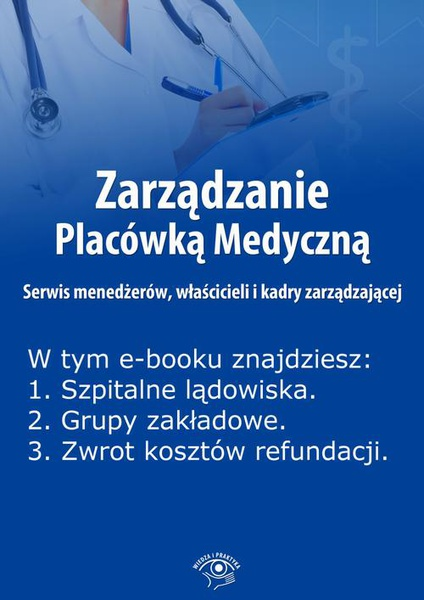 Zarządzanie Placówką Medyczną. Serwis menedżerów, właścicieli i kadry zarządzającej, wydanie luty 2014 r. (Ebook)
