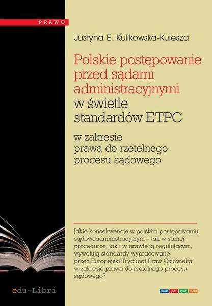 Polskie postępowanie przed sądami administracyjnymi w świetle standardów ETPC