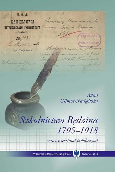 Szkolnictwo Będzina w latach 1795–1918 wraz z tekstami źródłowymi