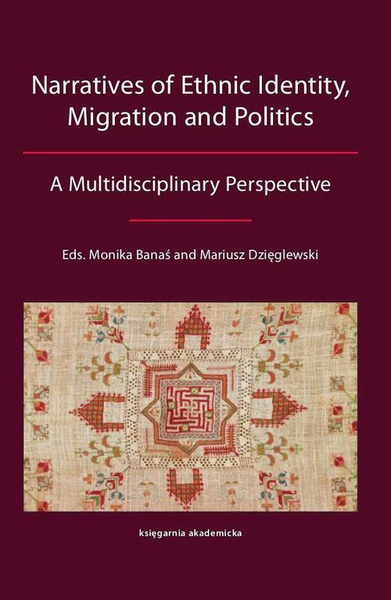 Narratives of Ethnic Identity, Migration and Politics