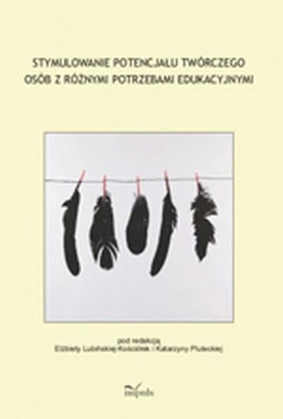 Stymulowanie potencjału twórczego osób z różnymi potrzebami edukacyjnymi
