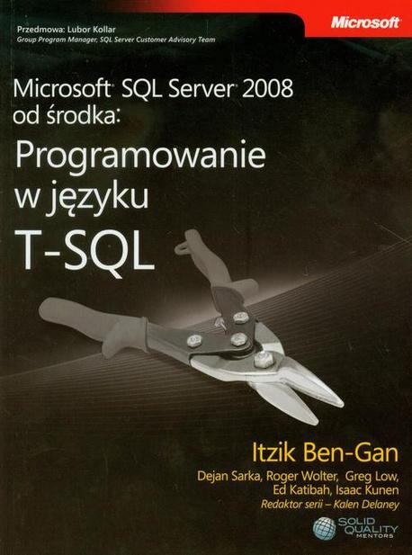 Microsoft SQL Server 2008 od środka Programowanie w języku T-SQL - praca zbiorowa,Ben-Gan Itzik