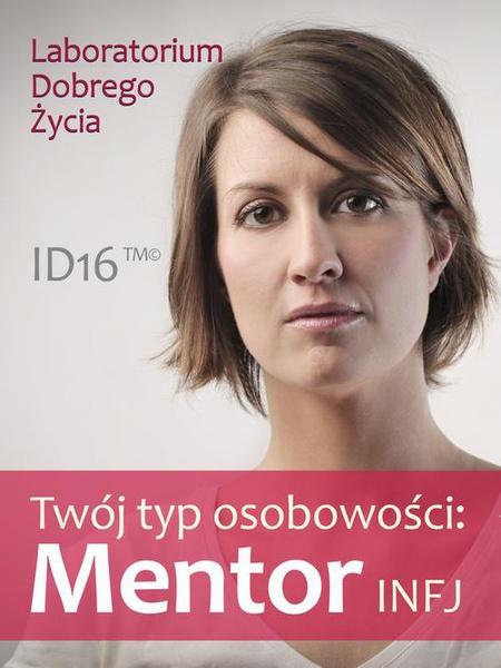Twój typ osobowości: Mentor (INFJ)