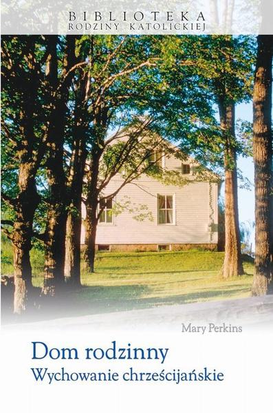 Dom rodzinny Wychowanie chrześcijańskie