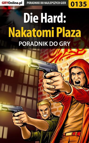 Die Hard: Nakatomi Plaza - poradnik do gry
