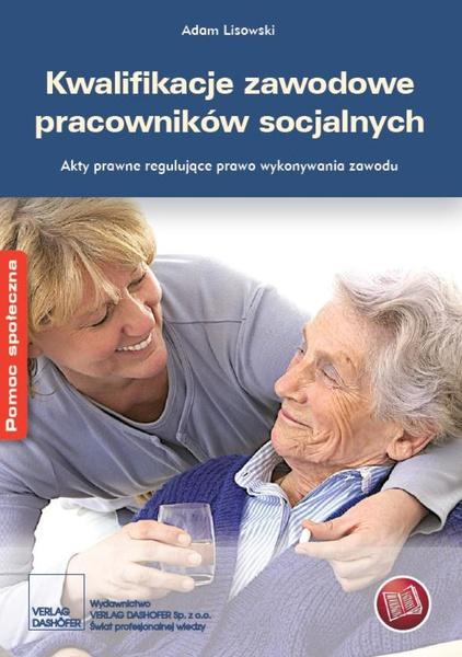 Kwalifikacje zawodowe pracowników socjalnych.Akty prawne regulujące prawo do wykonywania zawodu
