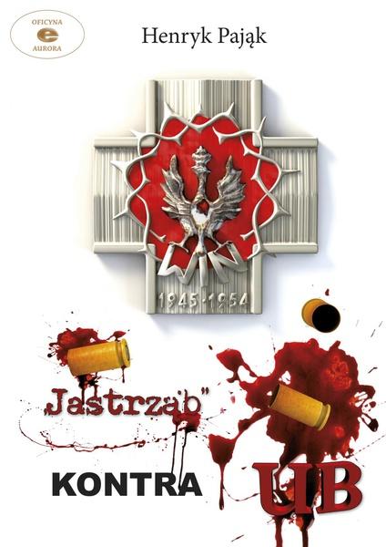 """Jastrząb"" kontra UB"