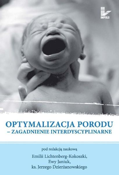 Optymalizacja porodu. Zagadnienie interdyscyplinarne