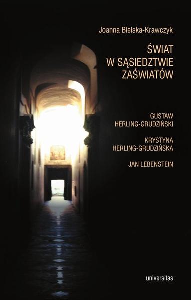 Świat w sąsiedztwie zaświatów. Gustaw Herling-Grudziński,Krystyna Herling Grudzińska, Jan Lebenstein