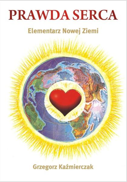 Prawda serca. Elementarz Nowej Ziemi