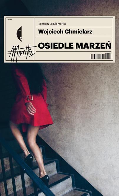 Osiedle marzeń - Wojciech Chmielarz