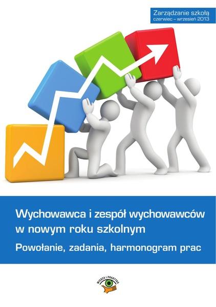 Wychowawca i zespół wychowawców w roku szkolnym 2013/2014 - powołanie, zadania, harmonogram prac