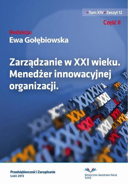Zarządzanie w XXI wieku. Menedżer innowacyjnej organizacji. Część II