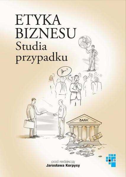 Etyka biznesu Studia przypadku