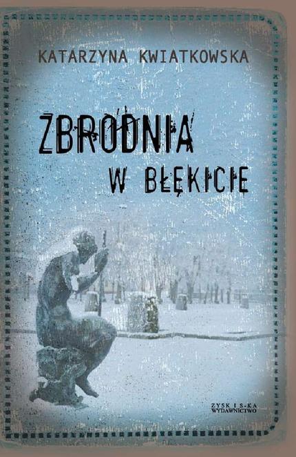 Zbrodnia w błękicie - Katarzyna Kwiatkowska