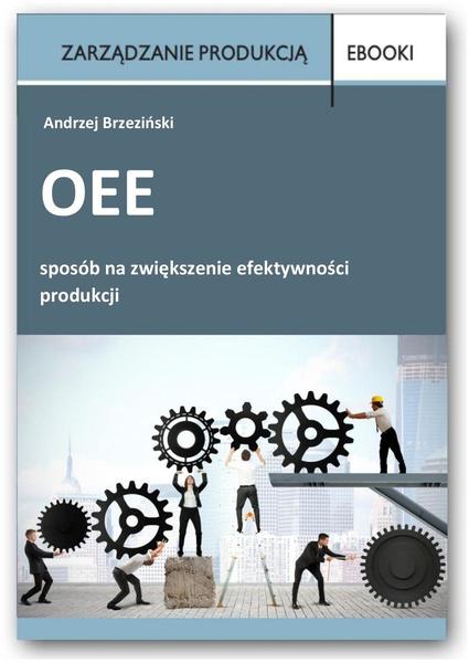 OEE - sposób na zwiększenie efektywności produkcji