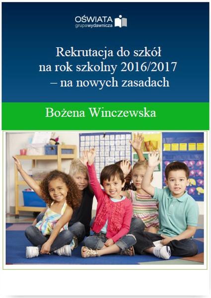 Rekrutacja do szkół na rok szkolny 2016/2017 – na nowych zasadach