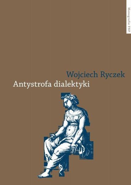 Antystrofa dialektyki. Teoria retoryczna Bartłomieja Keckermanna