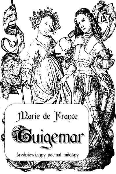 Guigemar. Średniowieczny poemat miłosny