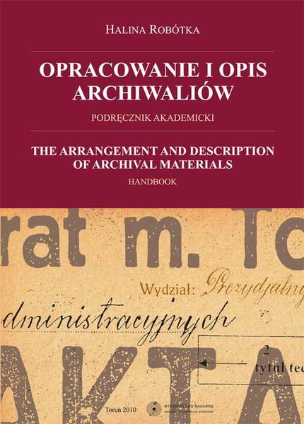 Opracowanie i opis archiwaliów. Podręcznik akademicki