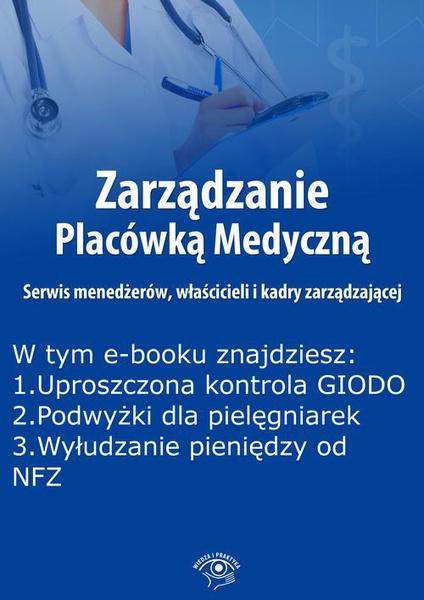 Zarządzanie Placówką Medyczną. Serwis menedżerów, właścicieli i kadry zarządzającej , wydanie styczeń 2015 r.