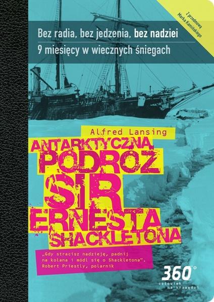 Antarktyczna podróż sir Ernesta Sheckeltona