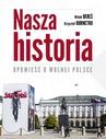 ebook Nasza historia. Opowieść o wolnej Polsce. - Opracowanie zbiorowe