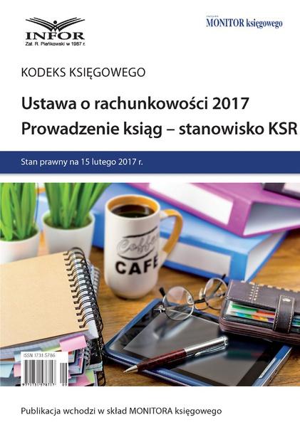 Ustawa o rachunkowości 2017. Prowadzenie ksiąg – stanowisko KSR