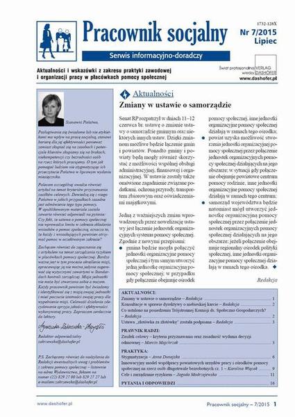 Pracownik socjalny. Aktualności i wskazówki z zakresu praktyki zawodowej i organizacji pracy w placówkach pomocy społecznej. Nr 7/2015