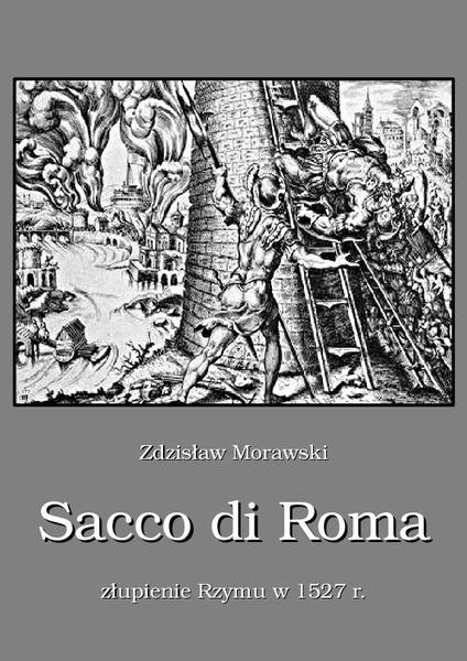 Sacco di Roma. Złupienie Rzymu w 1527 roku