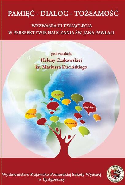 Pamięć – Dialog –Tożsamość. Wyzwania III tysiąclecia w perspektywie nauczania św. Jana Pawła II