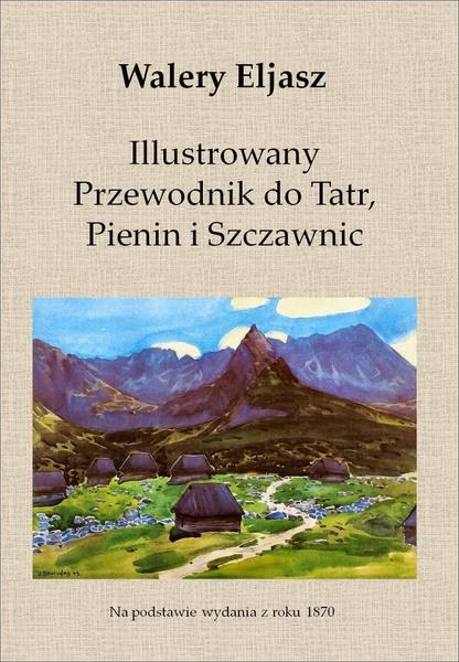 Illustrowany Przewodnik do Tatr, Pienin i Szczawnic