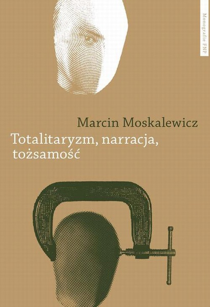 Totalitaryzm, narracja, tożsamość. Filozofia historii Hannah Arendt