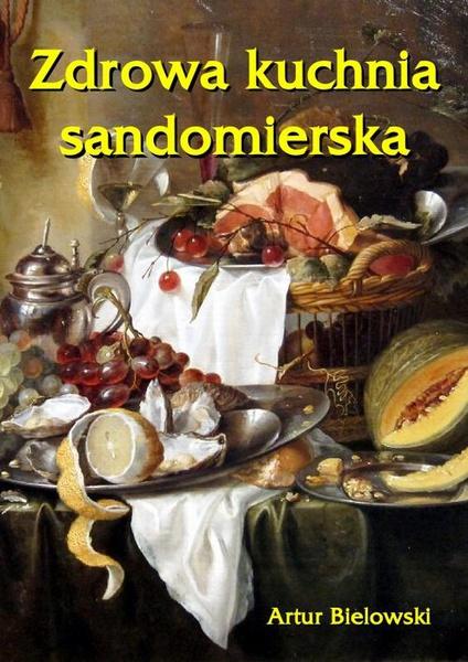 Zdrowa kuchnia sandomierska